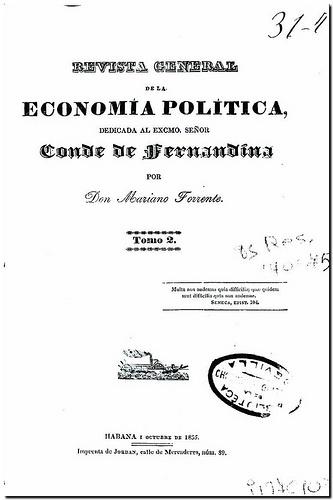 Revista general de la economía política : dedicada al Excmo. Señor Conde de Fernandina / por Mariano Torrente. - Habana : Imprenta de Jordán, 1835-. - Tomo segundo.