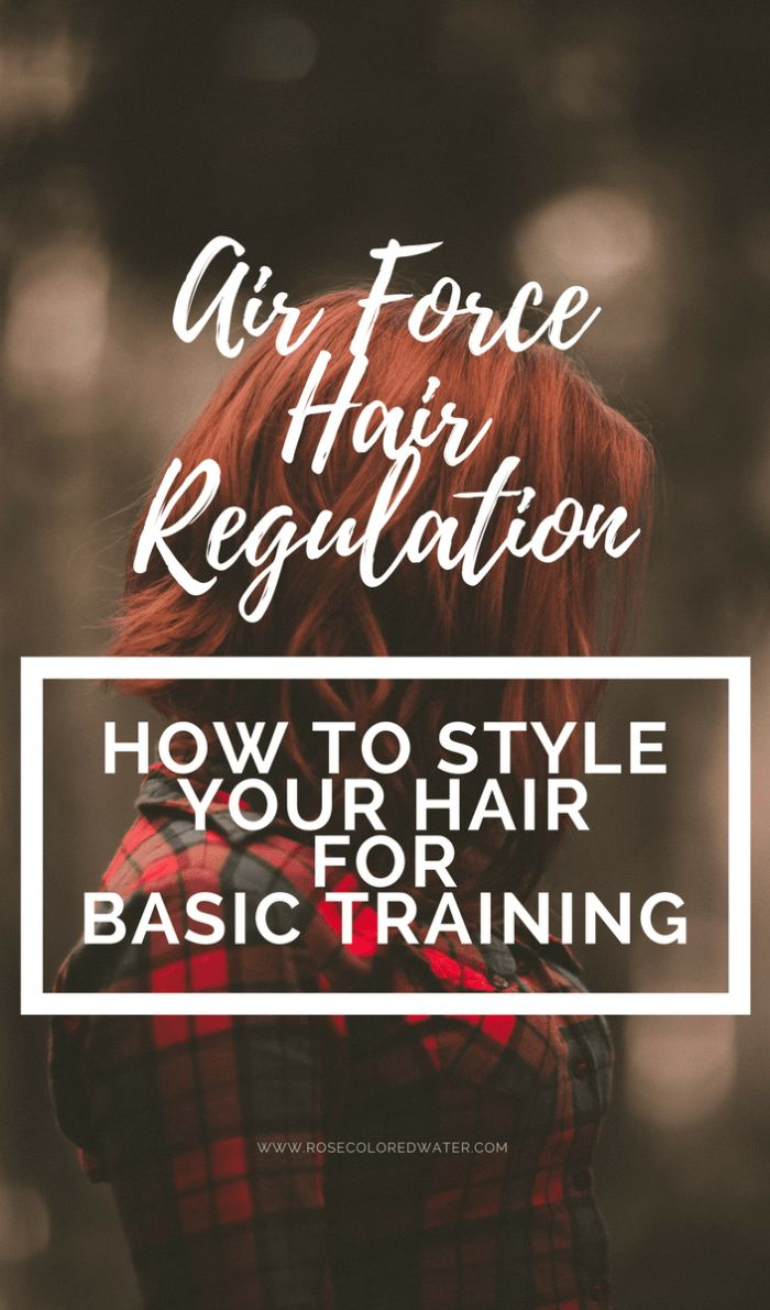Air Force Hair Regulation Females | Rose Colored Water #military #hair #enlistment