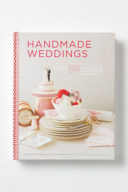 Handmade Weddings: More Than 50 Crafts To Personalize Your Big Day #anthropologie: Big Wedding, Romantic Wedding, Crafts Book, Wedding Book, Wedding Ideas, Handmade Wedding, Wedding Photos, 50 Crafts, Diy Wedding