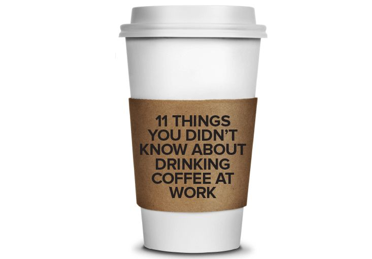 11 Things You Didn't Know About Drinking Coffee At Work