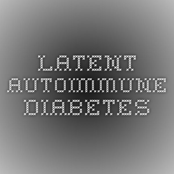 Latent Autoimmune Diabetes. | My patients make me proud every day! Since 2010, I've worked as a Family Nurse Practitioner/Sub-Research Investigator in Endocrinology. I am also certified as a Certified  Diabetic Educator. Follow me on Pinterest and check out my website I recently started for my patients for more information on Diabetes/Prediabetes/Insulin Resistance/PCOS:  www.whatdiabetes.com