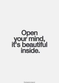 Your mind is beautiful