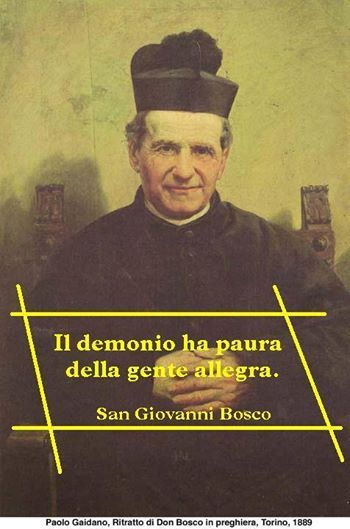 San Giovanni Bosco quote: the devil is afraid of happy people