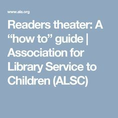 """Readers theater: A """"how to"""" guide 