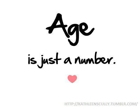 Age Is Just A Number Love Knows No Boundaries Birthday Quotes