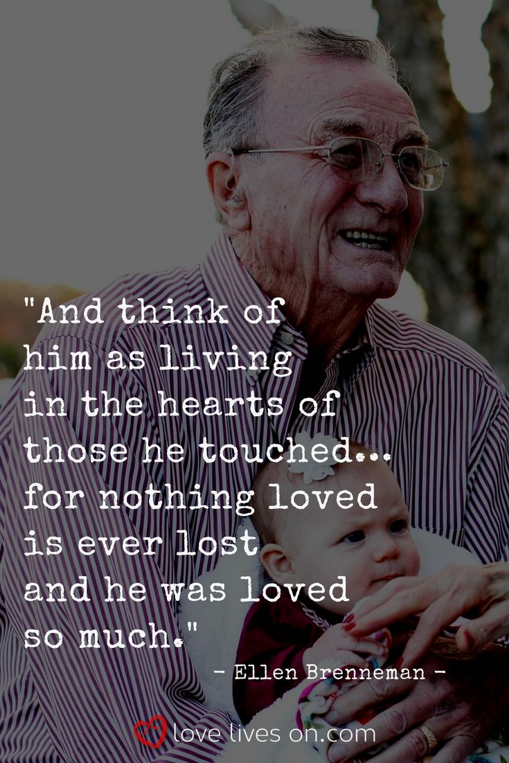 A funeral quote from a funeral poem for Grandpa by Ellen Brenneman. Click to read the full funeral poem & our collection of 21+ other best funeral poems for Grandpa. Funeral Quotes for Grandpa | Funeral Quotes for Grandfather | Remembering Grandpa Quotes | Funeral Poems for Grandpa | Funeral Poems for Grandfather | Memorial Poems for Grandpa