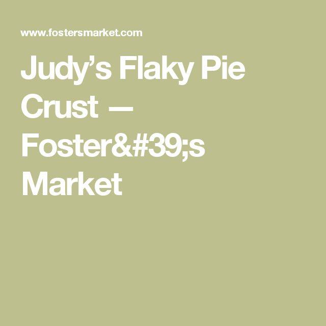 Judy's Flaky Pie Crust — Foster's Market