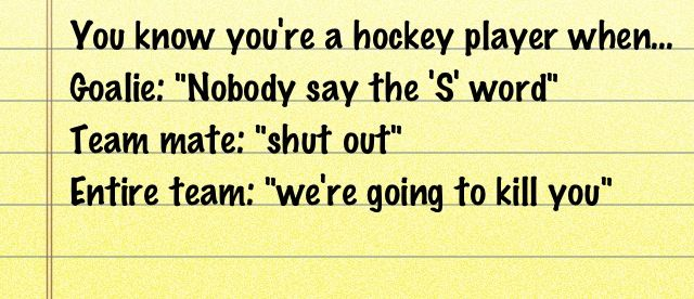 You know you're a hockey player when...
