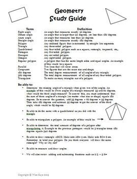 FREE! This is a 1-page study guide for basic geometry. The top part contains 16 terms and definitions related to geometry. Some of the terms include congruent, polygon, triangulate, straight angle, and more. The bottom portion asks students to do things like the following: Draw rectangle ABCD. Make side AB= 3 cm. Make side BC= 6 cm. Remember to label your polygon. Do you think everyone will draw the same rectangle? Why or why not?