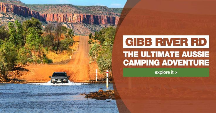 SNOWYS BLOG - The Gibb River Road... The Ultimate Camping Adventure!