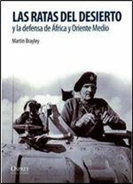 Las Ratas Del Desierto Y La Defensa De Africa Y Oriente Medio (soldados De La Ii Guerra Mundial) free ebook