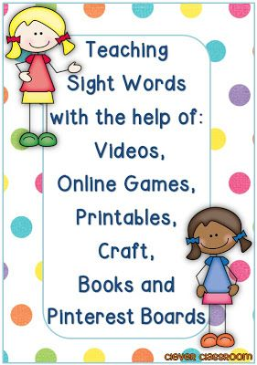 Teaching Sight Words with the Help of Videos, Online Games, Printables, Craft, Books and Pinterest Boards
