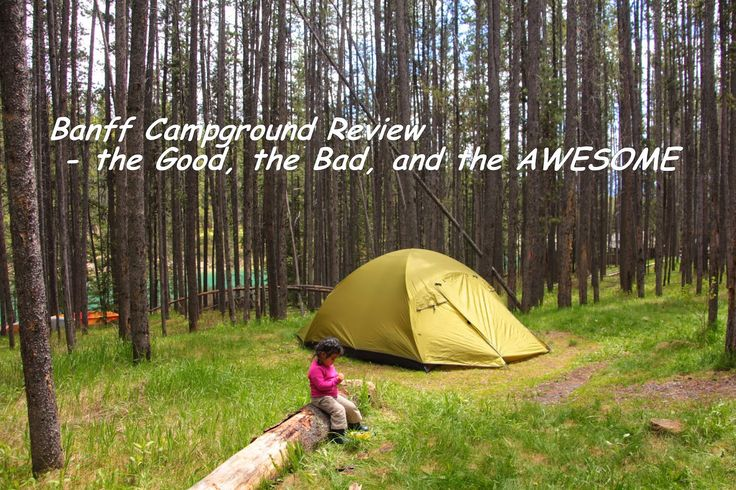 Banff Campground Review - The Good, the Bad, and the AWESOME!