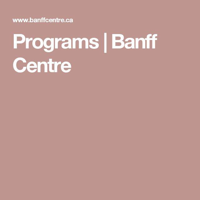 Programs | Banff Centre
