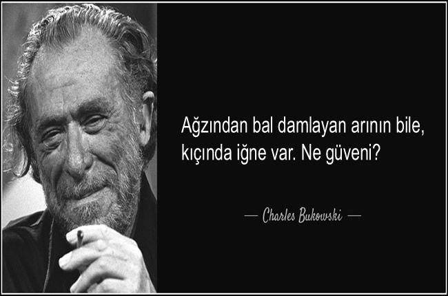 Charles Bukowski (16 Ağustos 1920 – 9 Mart 1994), asıl adı Heinrich Karl Bukowski olan Amerikalı yazar ve şair. Yapıtlarında bazen Henry Chinaski ismini de kullanmıştır. Eserlerinde genellikle toplum dışı insanları ve depresyonu konu alması