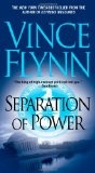 Separation of Power by Vince Flynn - 3rd in the Mitch Rapp series, the first two were excellent, so I have high hopes for this one.