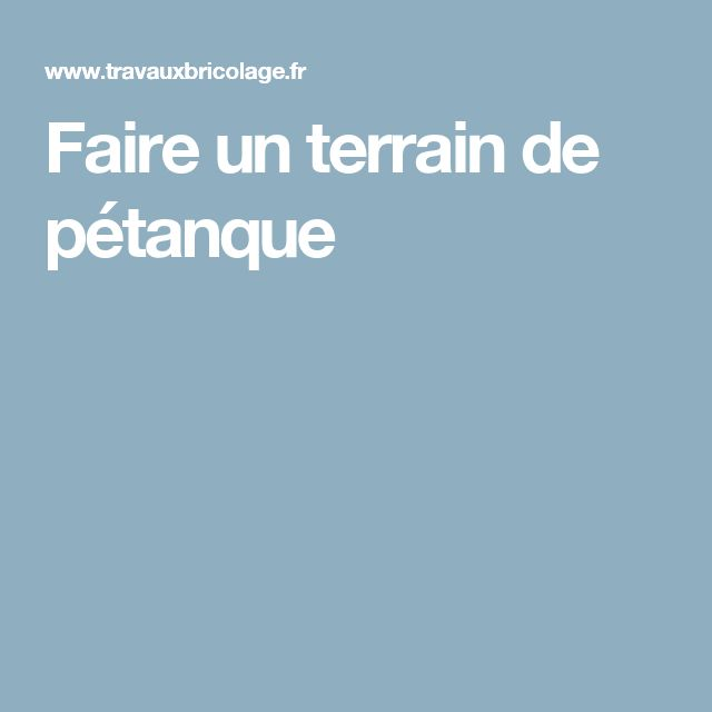 1000 id es sur le th me boule de petanque sur pinterest for Dimension terrain de boule