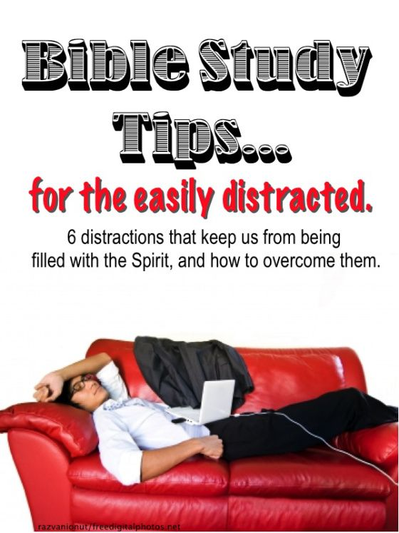 Bible study tips for the easily distracted. Very honest and biblical