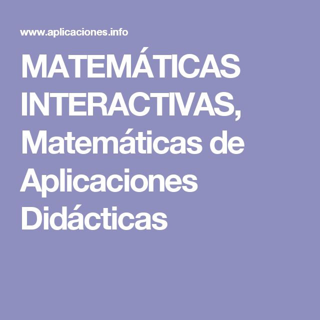 MATEMÁTICAS INTERACTIVAS, Matemáticas de Aplicaciones Didácticas