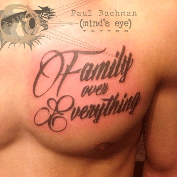 Family Over Everything Tattoo By Paul Bachman At Minds Eye 2 In Allentown