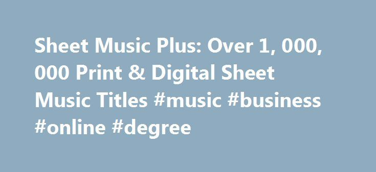 Sheet Music Plus: Over 1, 000, 000 Print & Digital Sheet Music Titles #music #business #online #degree http://rhode-island.remmont.com/sheet-music-plus-over-1-000-000-print-digital-sheet-music-titles-music-business-online-degree/  # Low-Price Shipping Around the World! Enjoy our Budget Air/Ground Shipping – starting as low as $2.99! Simply choose Budget Air/Ground as your shipping method during checkout. Note: Budget Air/Ground takes a little longer than our other shipping options, but it's…
