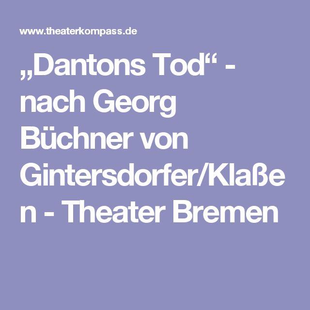 """""""Dantons Tod"""" - nach Georg Büchner von Gintersdorfer/Klaßen - Theater Bremen"""