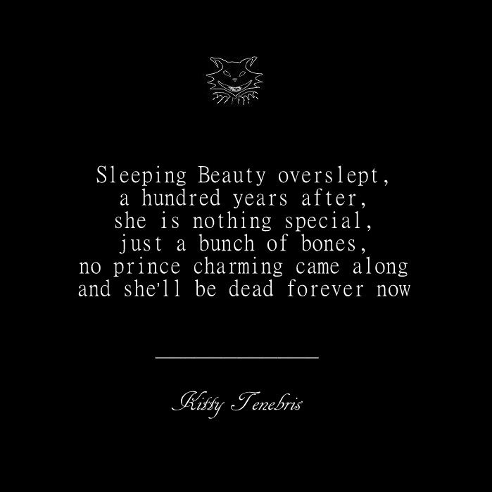 Sleeping Beauty Overslept - Kitty Tenebris  sleeping beauty deadprincess wake up poetry poem poetsofinstagram kittytenebris instaquote quotes
