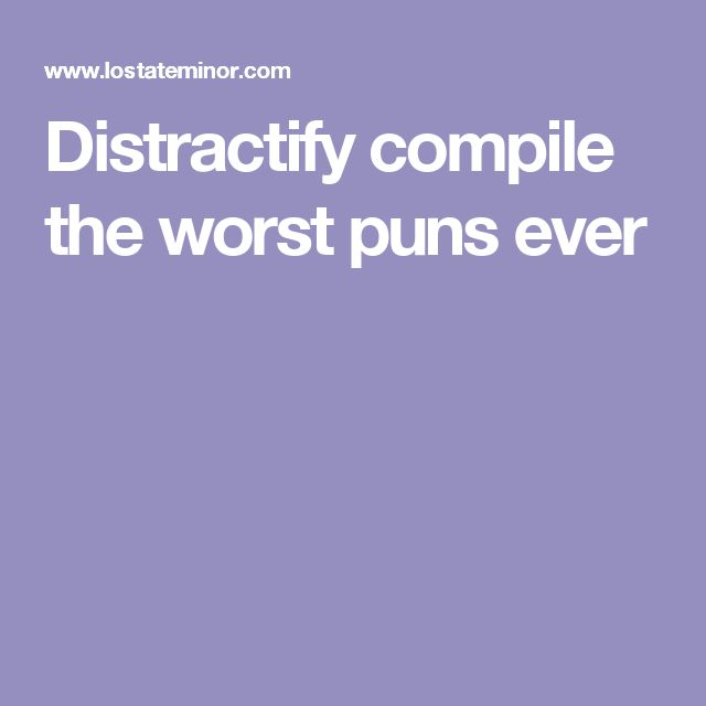 Distractify compile the worst puns ever