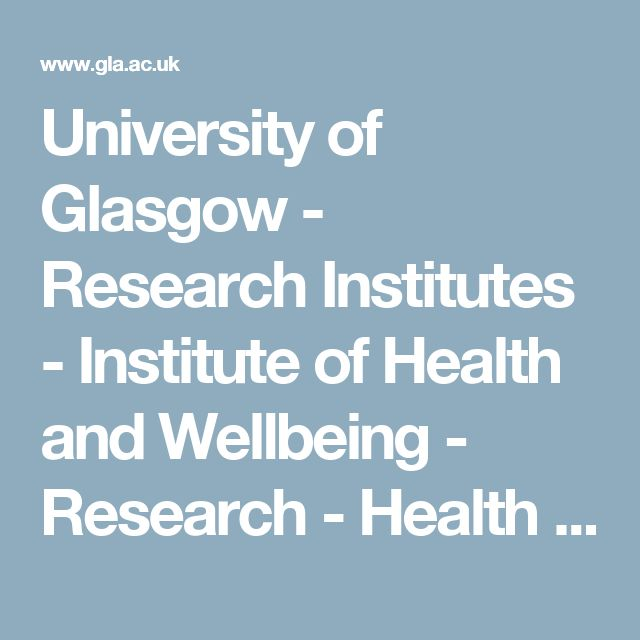 University of Glasgow - Research Institutes - Institute of Health and Wellbeing - Research - Health Economics and Health Technology Assessment