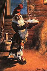 Leave porridge out for the Tomte with the pat of butter atop, lest ye be cursed with the Tomte's wicked temper...