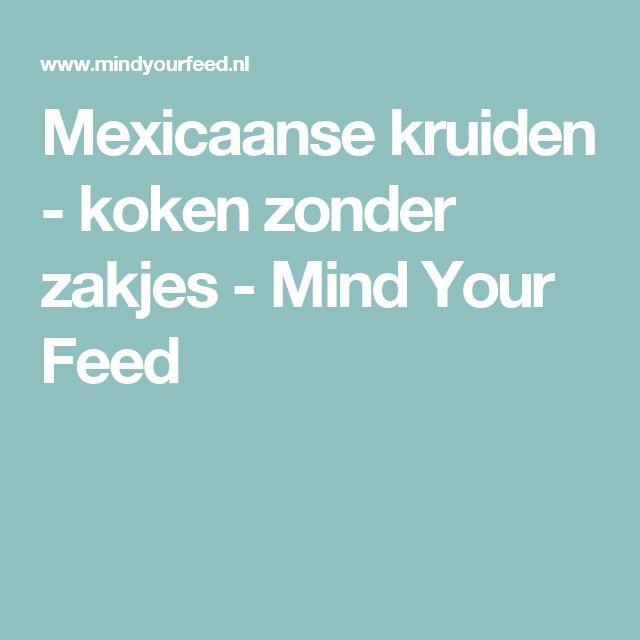 Mexicaanse kruiden - koken zonder zakjes - Mind Your Feed