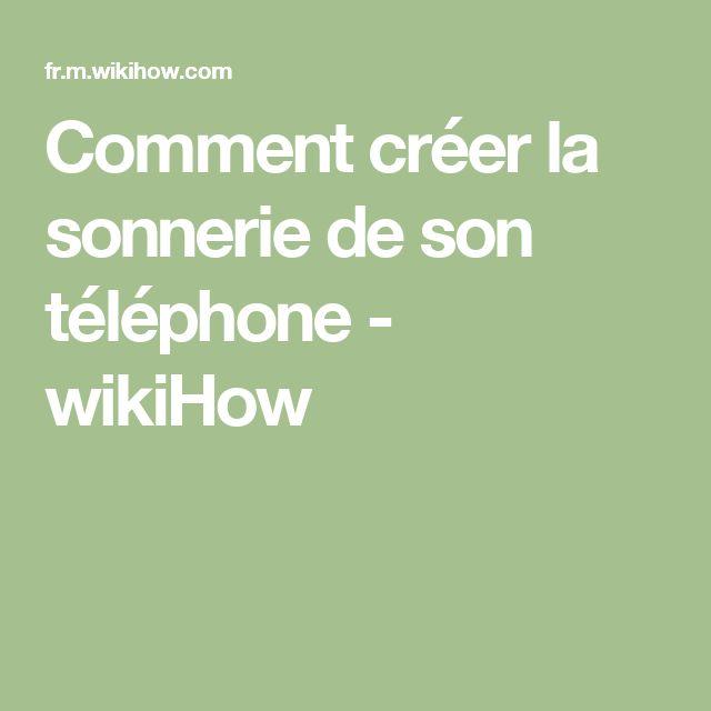 Comment créer la sonnerie de son téléphone - wikiHow