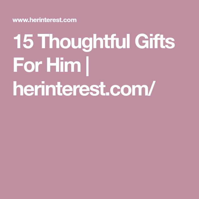 Best 25+ Thoughtful Gifts For Him Ideas On Pinterest