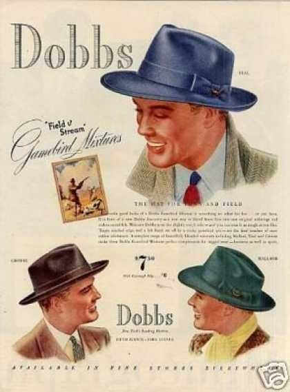 Dobbs Hats (1939) Notice the colours although we see the 29s and 30s throuvh black and white film lenses there was as much colour if not more then than now. And black suites snd dresses were slmost never worn except in mourning.