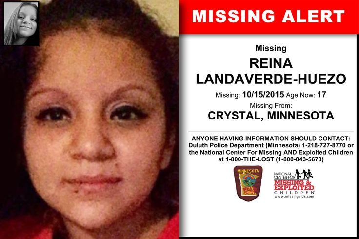 REINA LANDAVERDE-HUEZO, Age Now: 17, Missing: 10/15/2015. Missing From CRYSTAL, MN. ANYONE HAVING INFORMATION SHOULD CONTACT: Duluth Police Department (Minnesota) 1-218-727-8770.