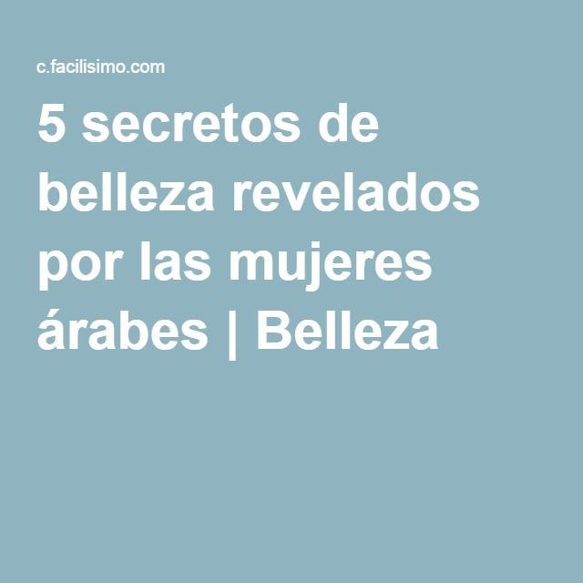 5 secretos de belleza revelados por las mujeres árabes | Belleza