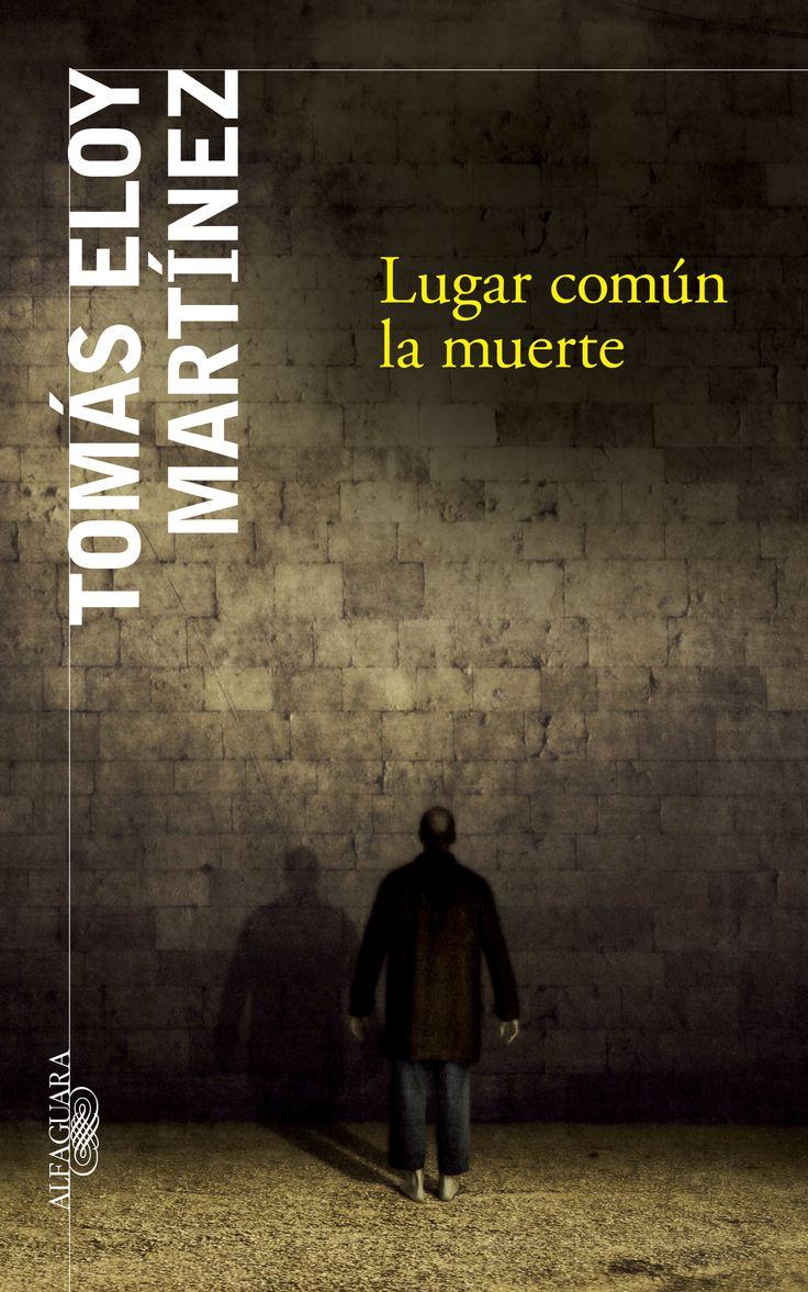 Martínez, Tomás Eloy: Lugar común la muerte. Alfaguara, 2014 (ABC) *