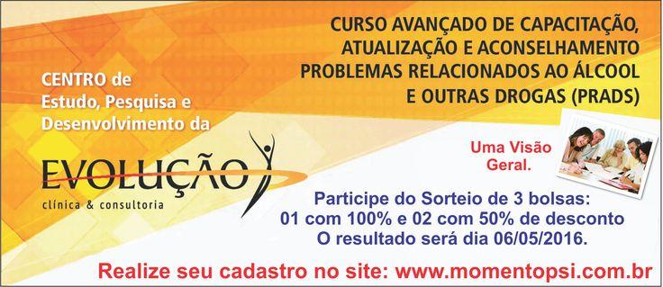Participe do Sorteio de 3 Bolsas  01 bolsa com 100% de desconto + 2 bolsas com 50% de desconto para o Curso Avançado de Capacitação, Atualização e Aconselhamento Problemas Relacionados ao Álcool e outras Drogas (PRADs) – Uma Visão Geral. Local: Rua Mariz e Barros no. 430_ Bairro: Maracanã _ RJ. Duração: 10/05/2016 à 11/04/2017 Horário: 3ª feiras – 18h:30 min às 21h:00 hs Carga Horária: 2h:30 min/aula