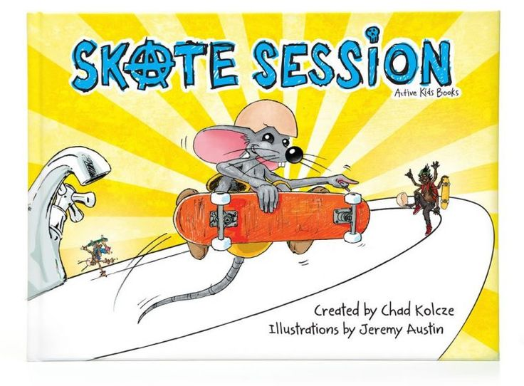 Skate Session - Active Kids Books by Creator of Awesomeness - Chad Kolcze | Little Kids Business
