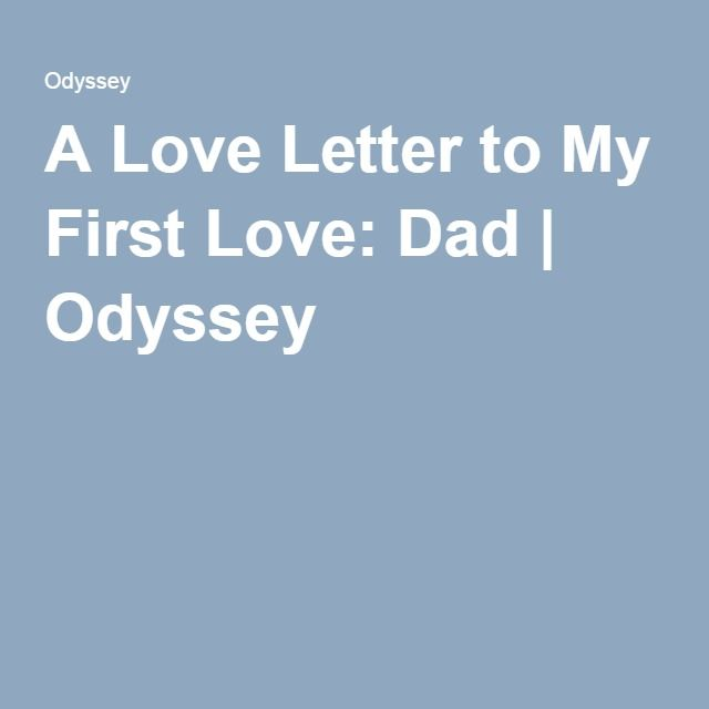 A Love Letter to My First Love: Dad | Odyssey