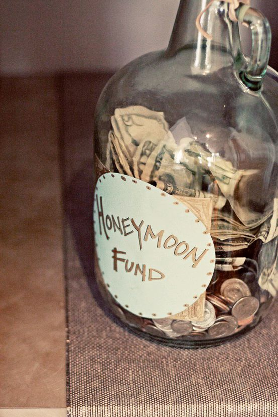 honeymoon fund jar. cute idea <3 #wedding would totally put this in my house leading up to yhe wedding