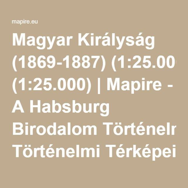 Magyar Királyság (1869-1887) (1:25.000) | Mapire - A Habsburg Birodalom Történelmi Térképei