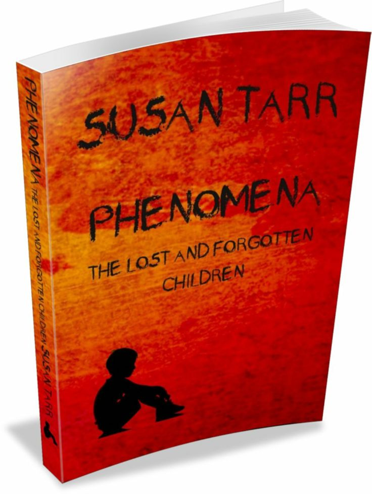 Phenomena The Lost and Forgotten Children by Susan Tarr www.amazon.com/dp/B00HZ3YI9E