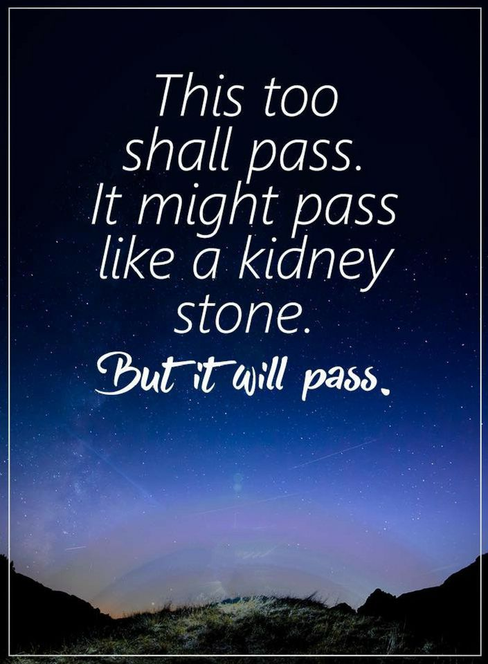 Quotes Just As Good Times Never Stay Forever Likewise Bad Times Can T Stay Either Passing Quotes This Too Shall Pass Power Of Positivity