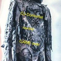 DJ Donkartel Hardstyle game over by DJ-Donkartel on SoundCloud