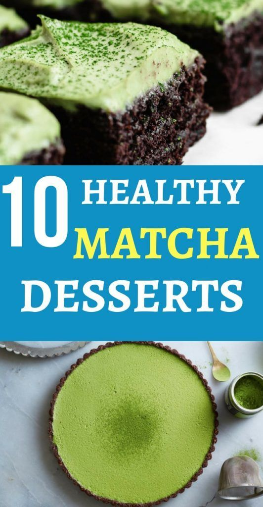 Eat These 10 Amazing Healthy Matcha Desserts, Not Your Guilt