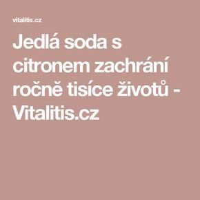 Jedlá soda s citronem zachrání ročně tisíce životů - Vitalitis.cz