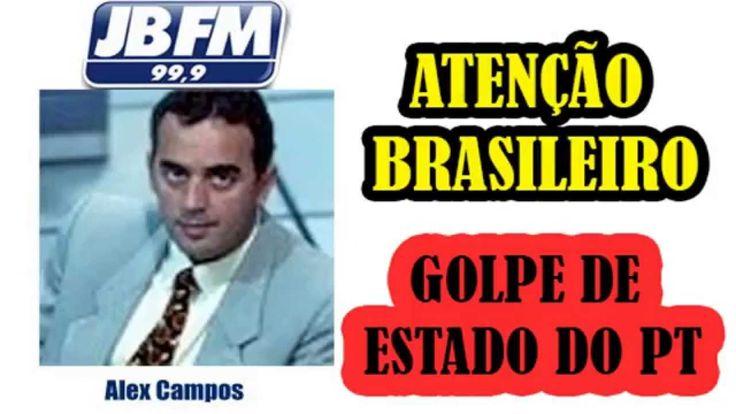 JORNALISTA DA JB FM DENUNCIA GOLPE DE ESTADO DO PT