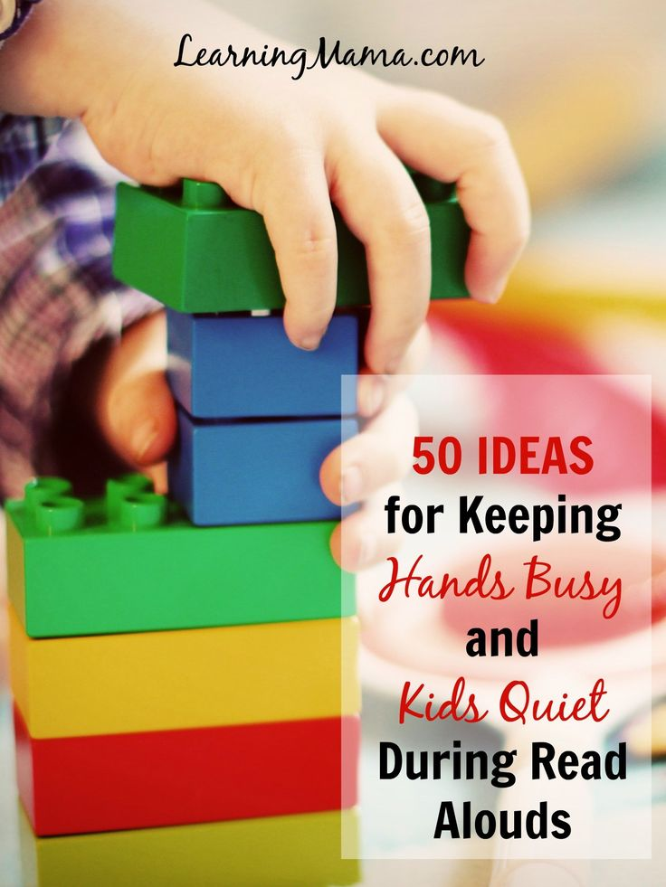 50 Activities that will help you keep your busy kids quiet during read aloud time