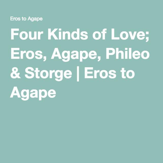 Eros storge philio agape